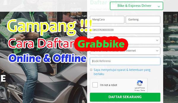 Cara Daftar Grab Motor Online Dan Offline 2019 Di Cibubur Mangcara